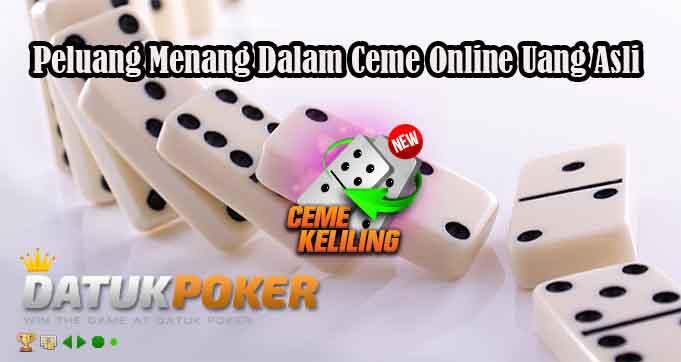 Peluang Menang Dalam Ceme Online Uang Asli