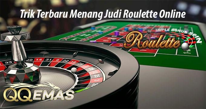 Trik Terbaru Menang Judi Roulette Online