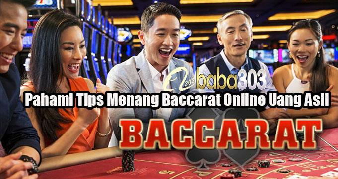 Pahami Tips Menang Baccarat Online Uang Asli